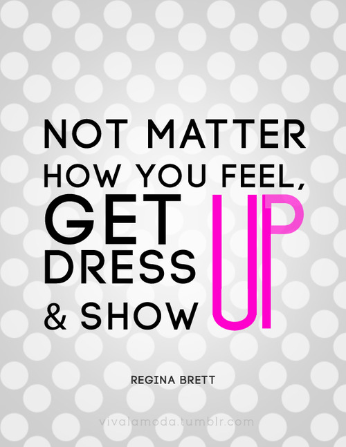 Dress Up Quotes 10 quotes to make you dress up & look fabulous everyday – JewelPie Dress Up Quotes