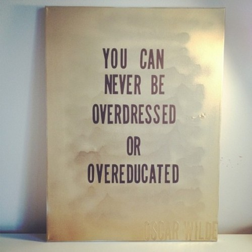 You Can Never Be Overdressed Or Overeducated U2013 Oscar Wilde Quote