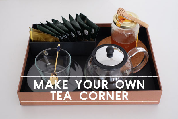 How to drink tea everyday? Create a tea corner!